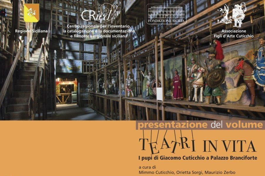 """Presentazione del volume """"TEATRI IN VITA. I pupi di Giacomo Cuticchio a Palazzo Branciforte"""""""
